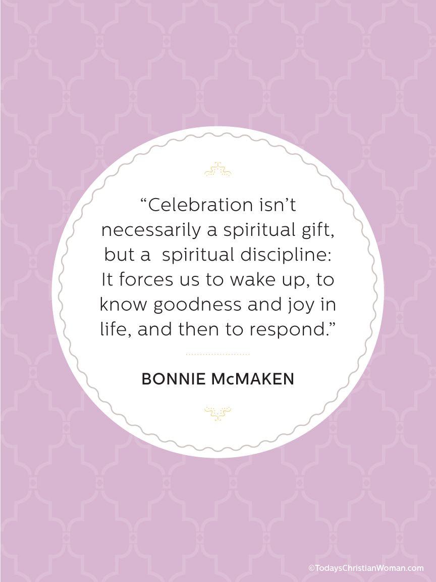 Celebration Is A Spiritual Discipline Bonnie Mcmaken In Her