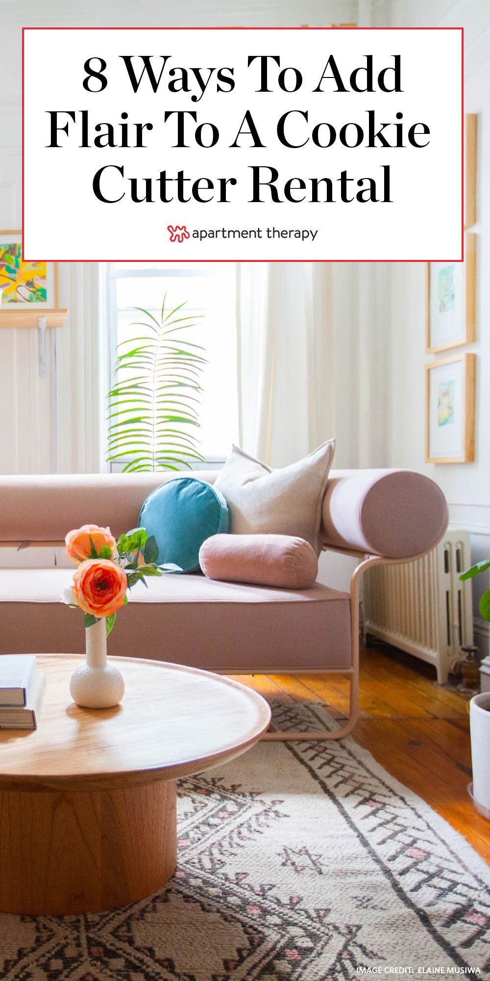 8 Ways To Make A Cookie Cutter Rental Feel Less Sterile According