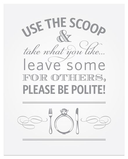 Use The Scoop Take What You Like Leave Some For Others Table Signswedding