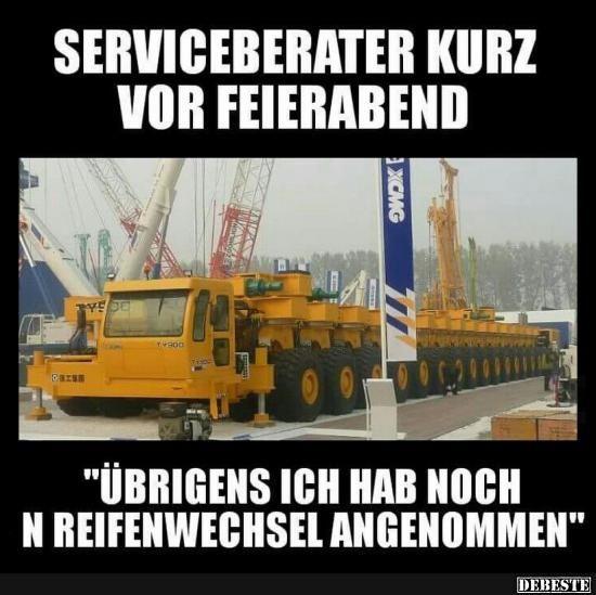 Serviceberater Kurz Vor Feierabend Lustige Bilder Sprüche