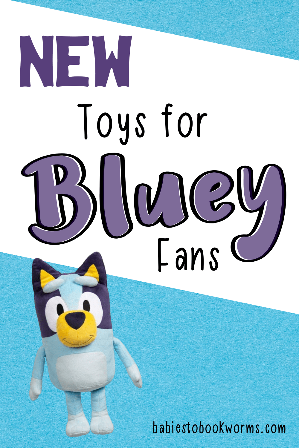 Bluey Toys For Your Bluey Fans Babies To Bookworms Infant Activities Kids Toys Activities For Boys