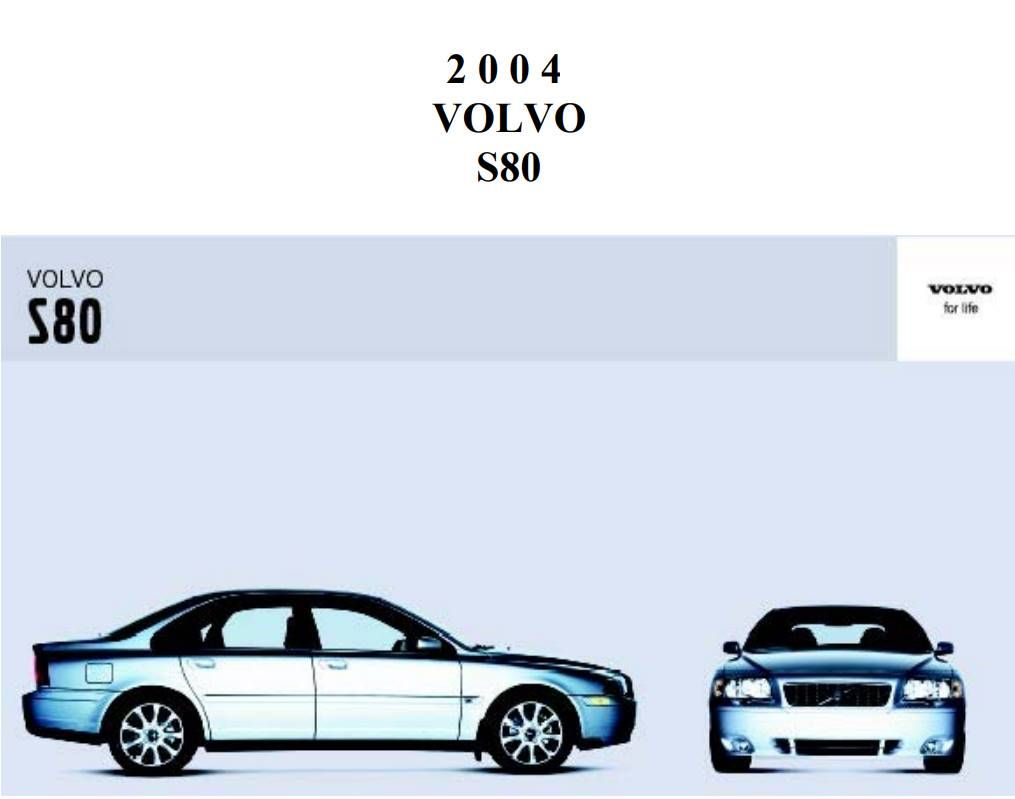 Volvo S80 2004 Owner S Manual Has Been Published On Procarmanuals Com Https Procarmanuals Com Volvo S80 2004 Owners Manual Volvo S80 Owners Manuals Volvo