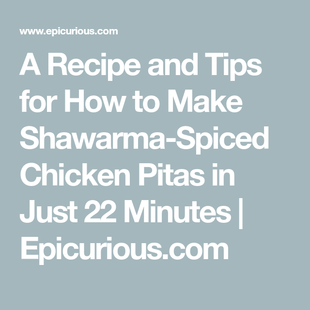 How To Make Chicken Shawarma In Just 22 Minutes Recipes Meals Shawarma Sauce Chicken