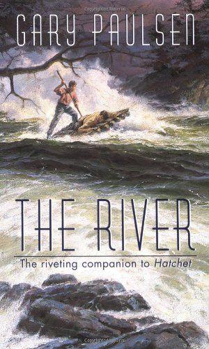 The River Gary Paulsen Gary Paulsen Books Books You Should Read