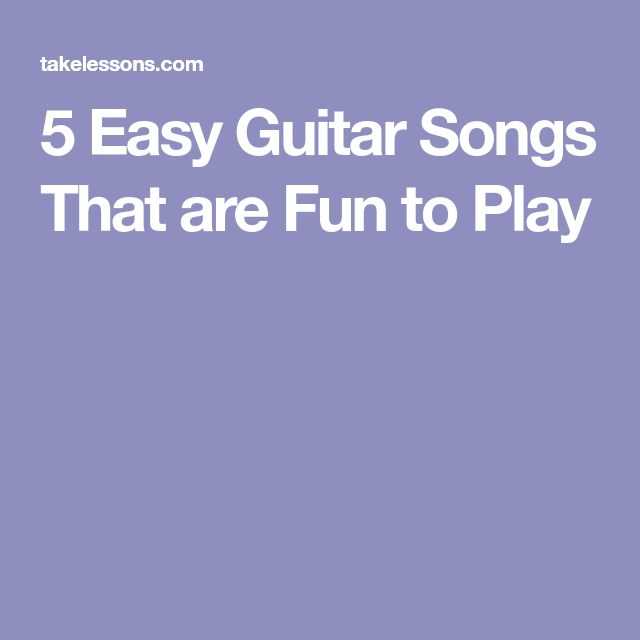 5 Easy Guitar Songs That are Fun to Play | Lesson | Pinterest | Easy ...