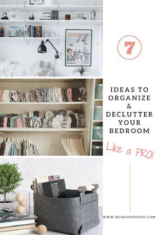 7 Must Have Ideas To Organize And Declutter Your Small Bedroom