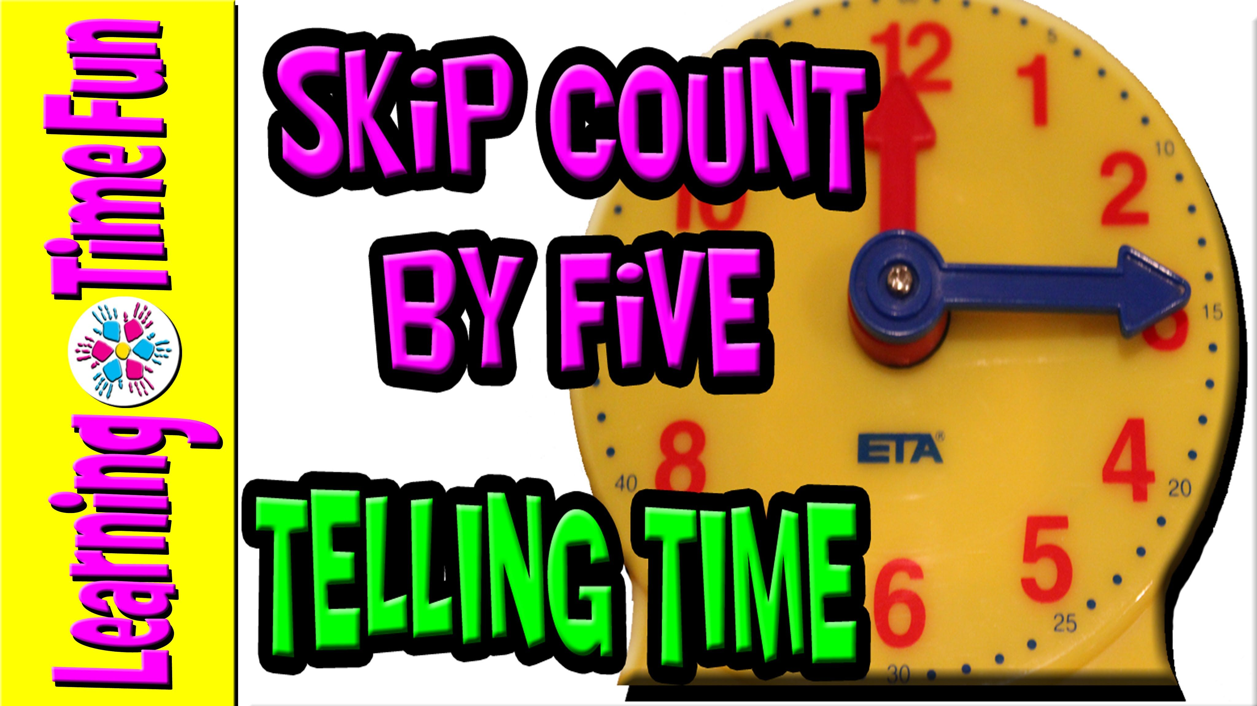 Telling Time With Skip Counting Skip Count By 5 S Time For
