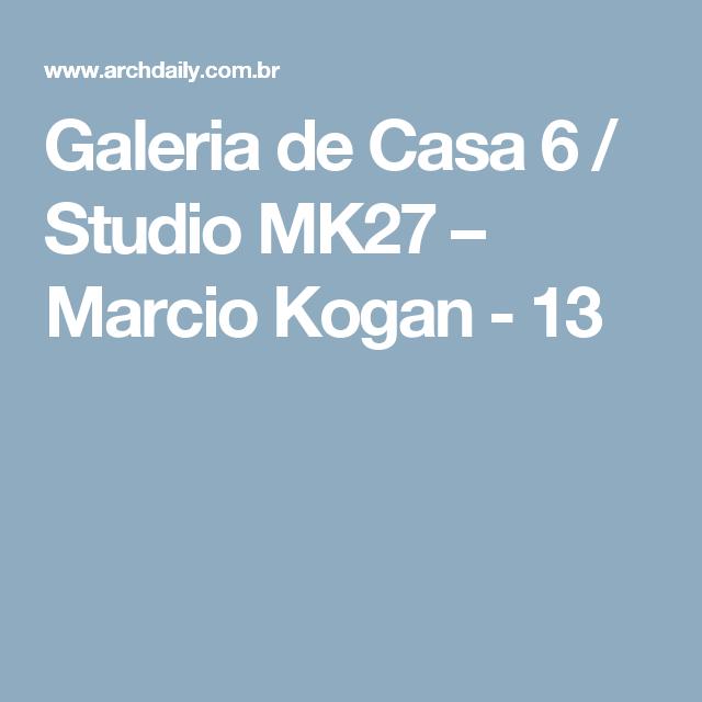 Galeria de Casa 6 / Studio MK27 – Marcio Kogan - 13