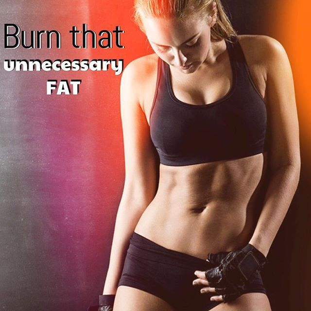 Burn that fat and be sexy.