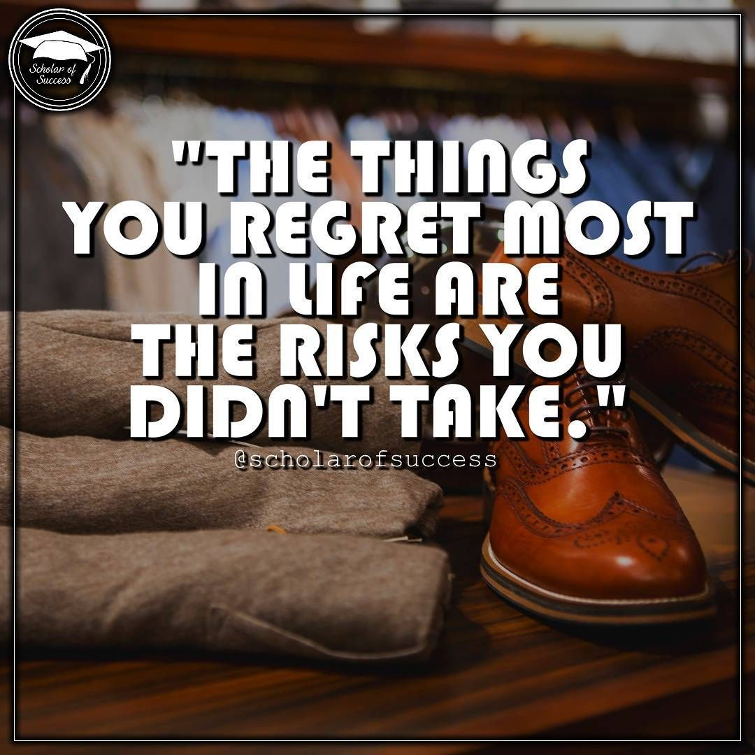 The things you regret most in life are the risks you didn't take.  Follow me and check out @scholarofsuccess on Instagram! #motivation