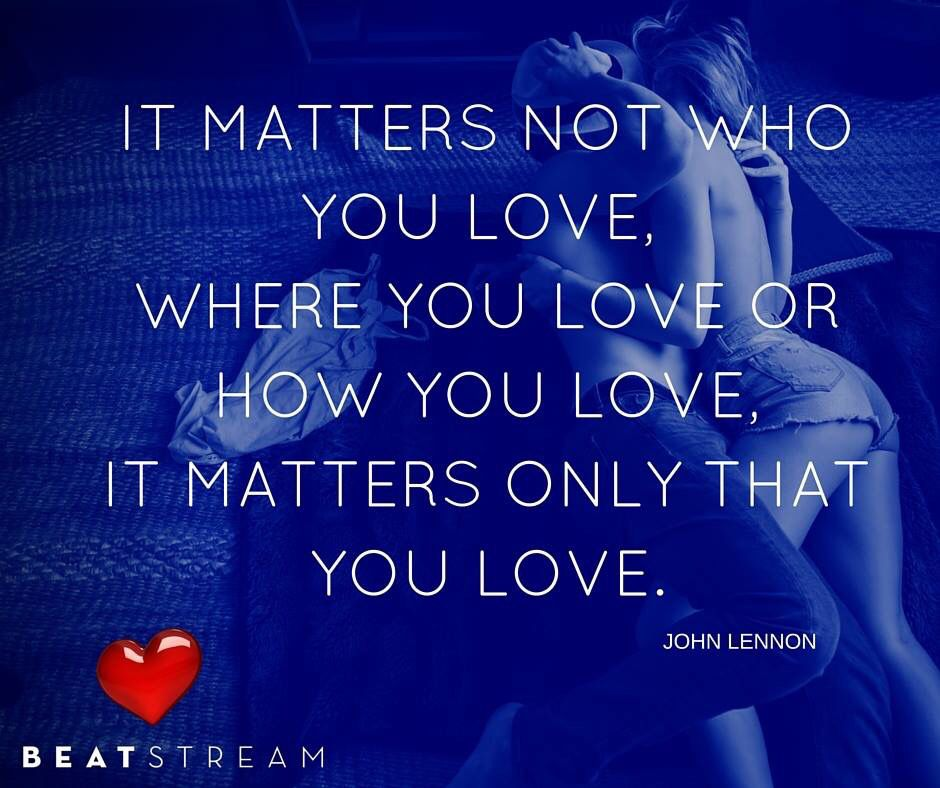 John Lennon It Matters Not Who You Love Where Or How Live Only That Quotes Lyrics
