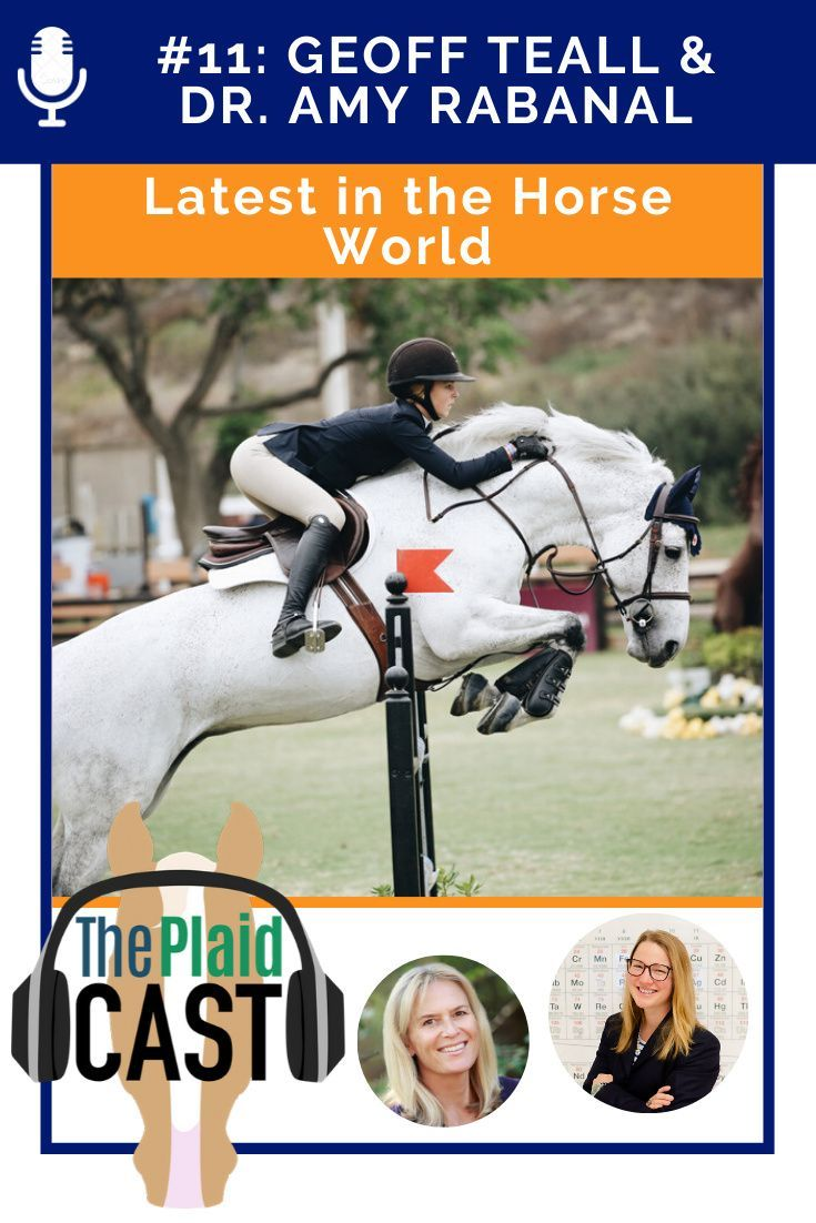 Plaidcast 11 by Espoma Naturals with guests Geoff Teall and Dr. Amy Rabanal, DVM - The Plaid Horse M