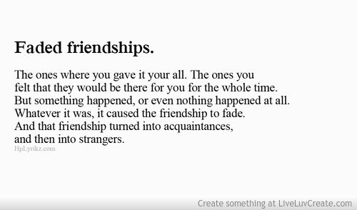 Faded Friendships Random Thoughts Life Quotes Quotes About
