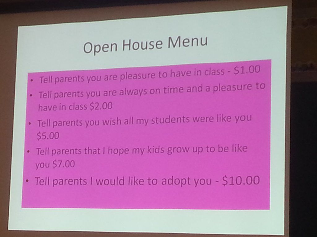 What if your teacher put this up before parent teacher conferences...