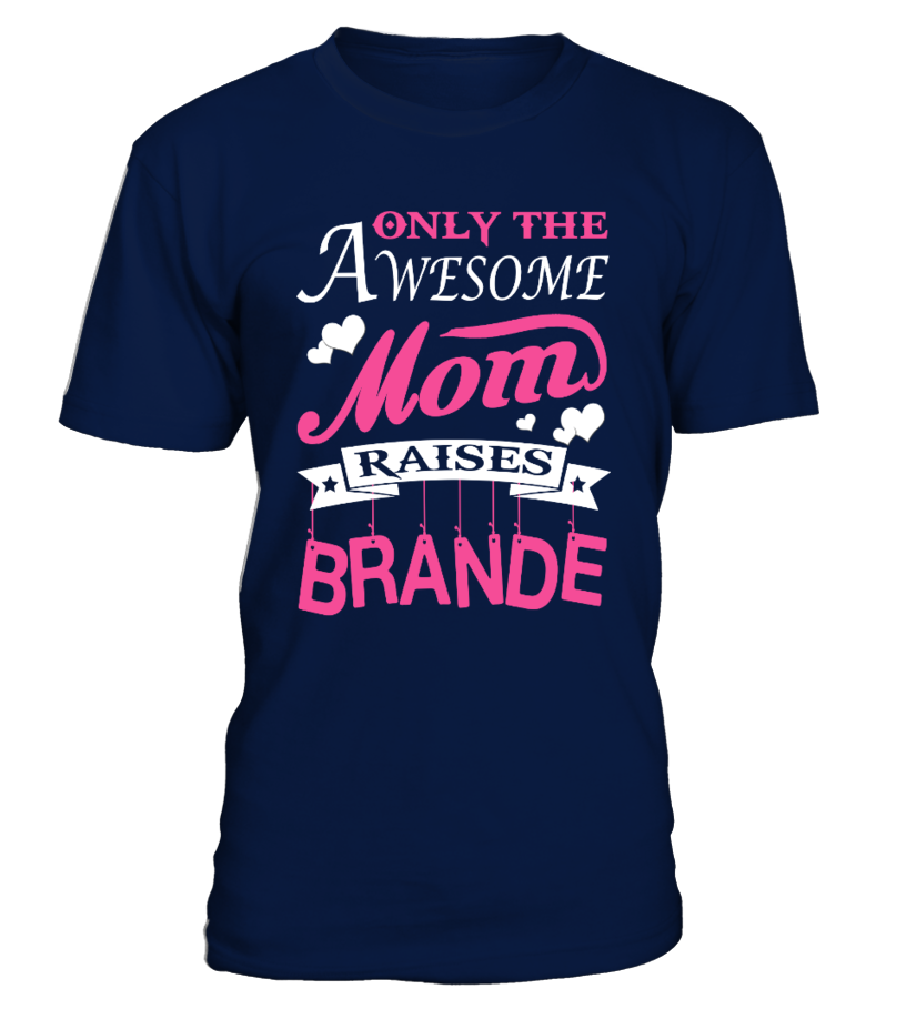 Awesome Mom Raises Brande   wife board, wife quotes, husband and wife quotes, i love my wife t shirt, anniversary gifts for wife, husband gifts from wife #wife #giftforwife #family #hoodie #ideas #image #photo #shirt #tshirt #sweatshirt #tee #gift #perfectgift #birthday #Christmas