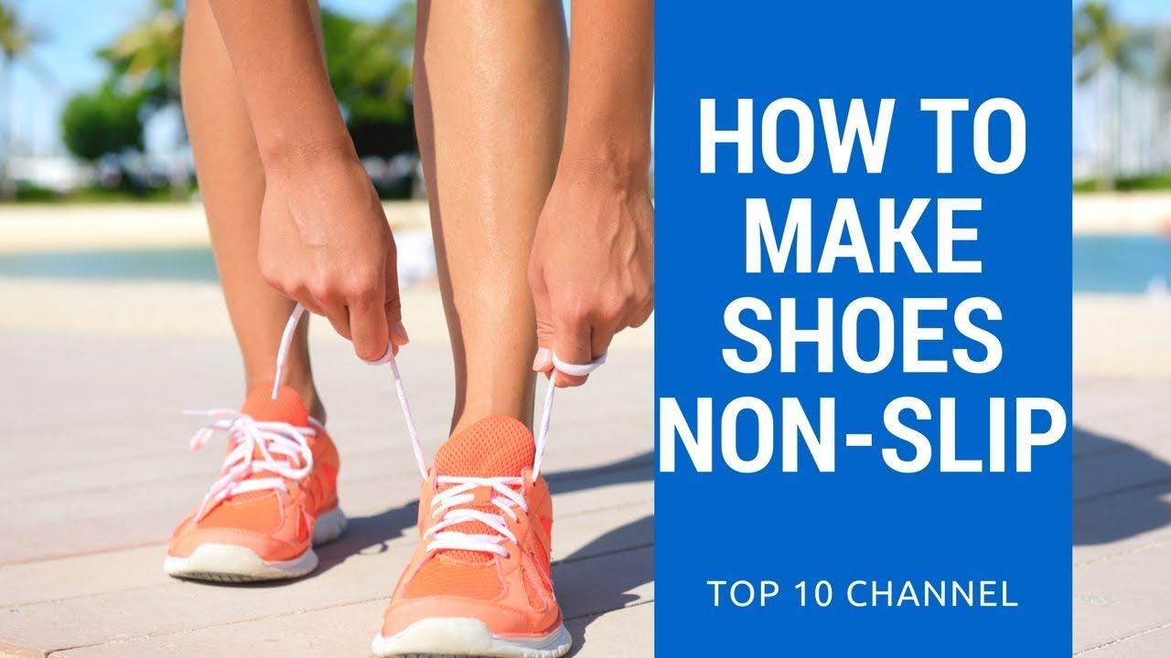 How to make shoes non slip how to make shoes non slip