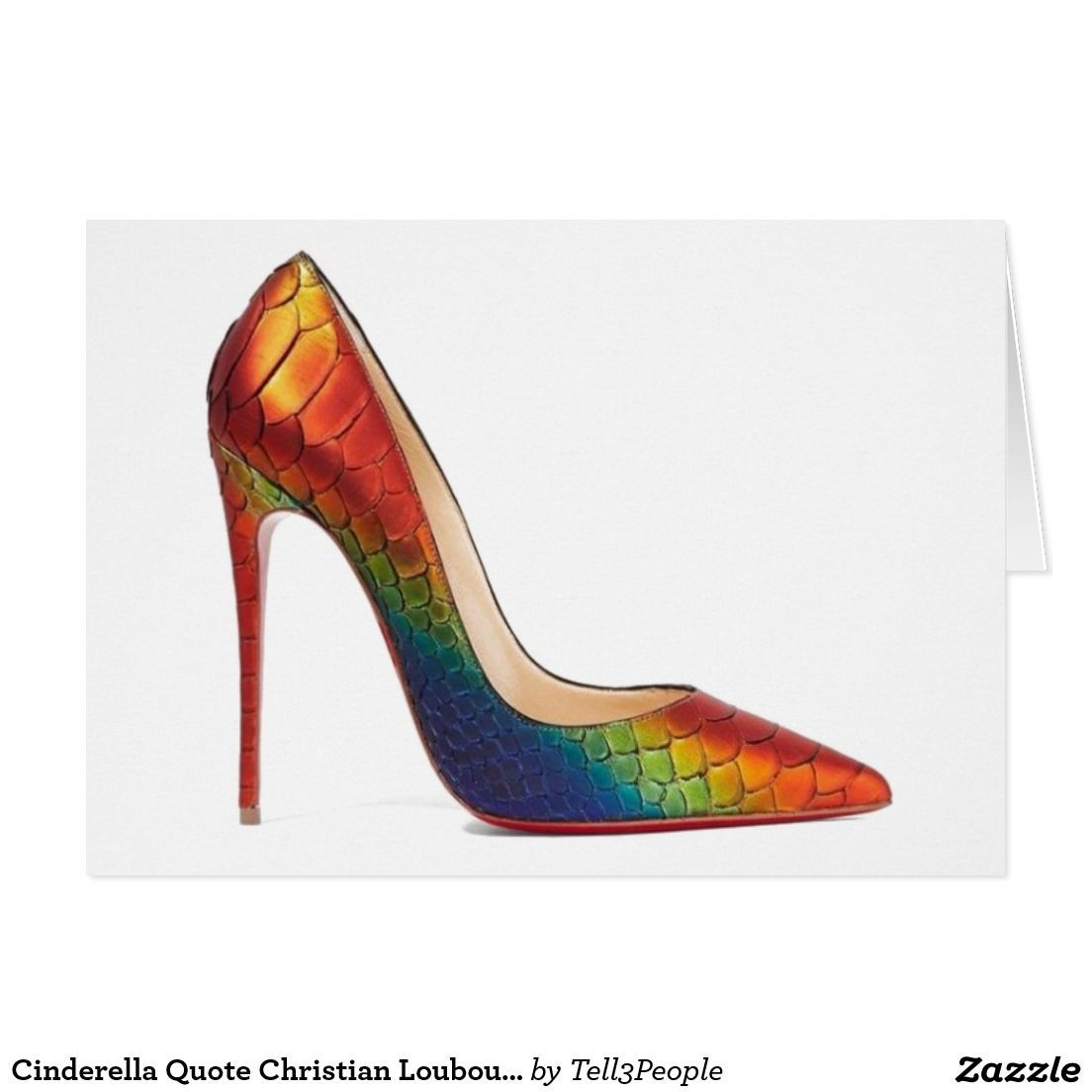 5bef0cd73c03 ... switzerland card cinderella quote christian louboutin shoes rainbow by  tell 3 people 9010f f91d2