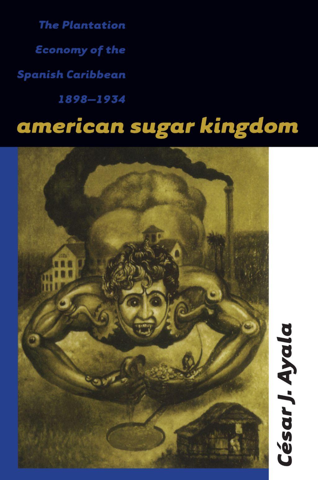 American Sugar Kingdom (eBook) Caribbean, University of