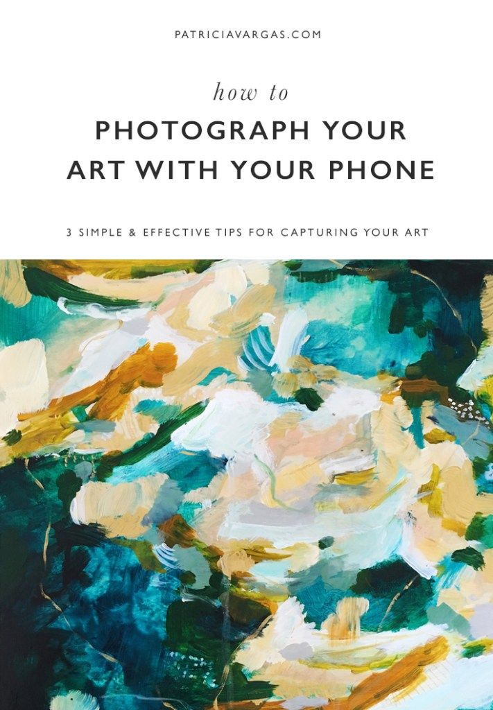 How To Photograph Your Art With Your Phone Artist Dashboard Peinture
