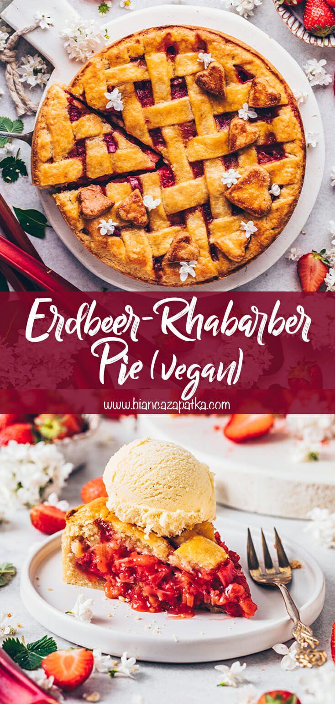 Erdbeer-Rhabarber Pie mit Gitter (Vegan) - Bianca Zapatka | Rezepte