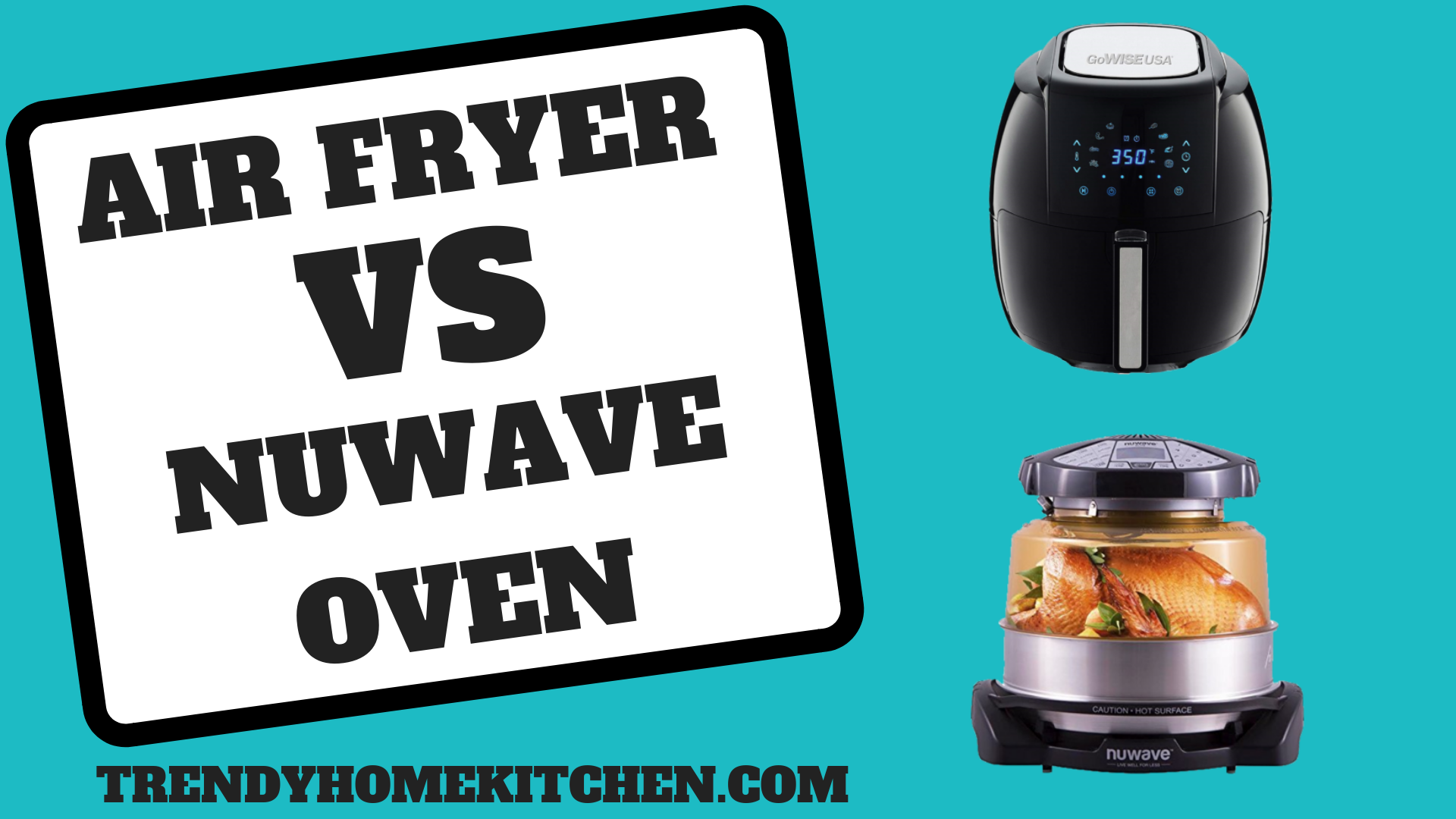 Air fryer vs Nuwave Oven Which is Better Trendy home