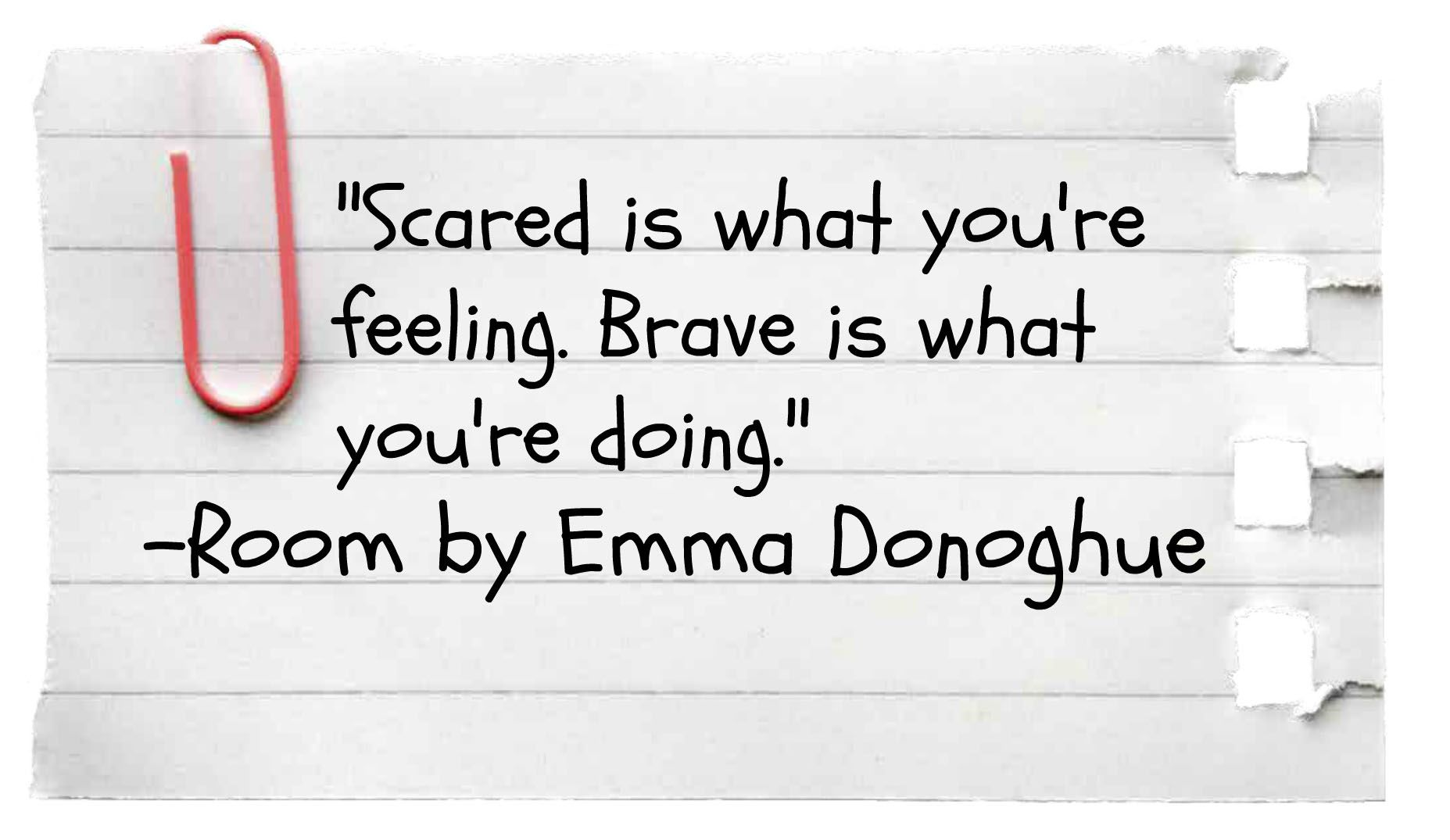 From Room By Emma Donoghue Room Emma Donoghue Emma Donoghue Teacher Quotes Inspirational