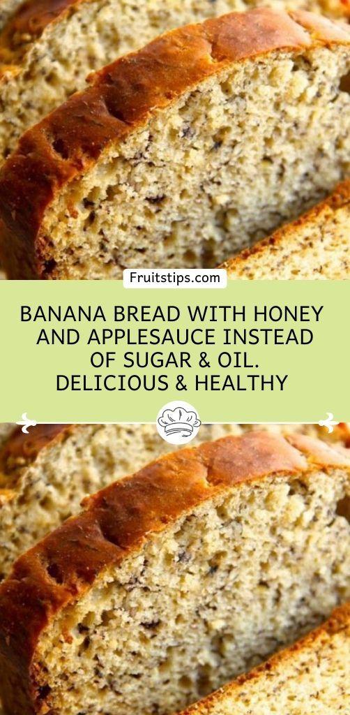 Banana Bread With Honey And Applesauce Instead Of Sugar Oil Delicious Healthy Banana Bread Honey Banana Bread With Applesauce Banana Bread Recipe Healthy