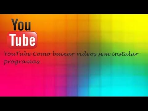 Youtube Como Baixar Videos Do Sem Instalar Programas