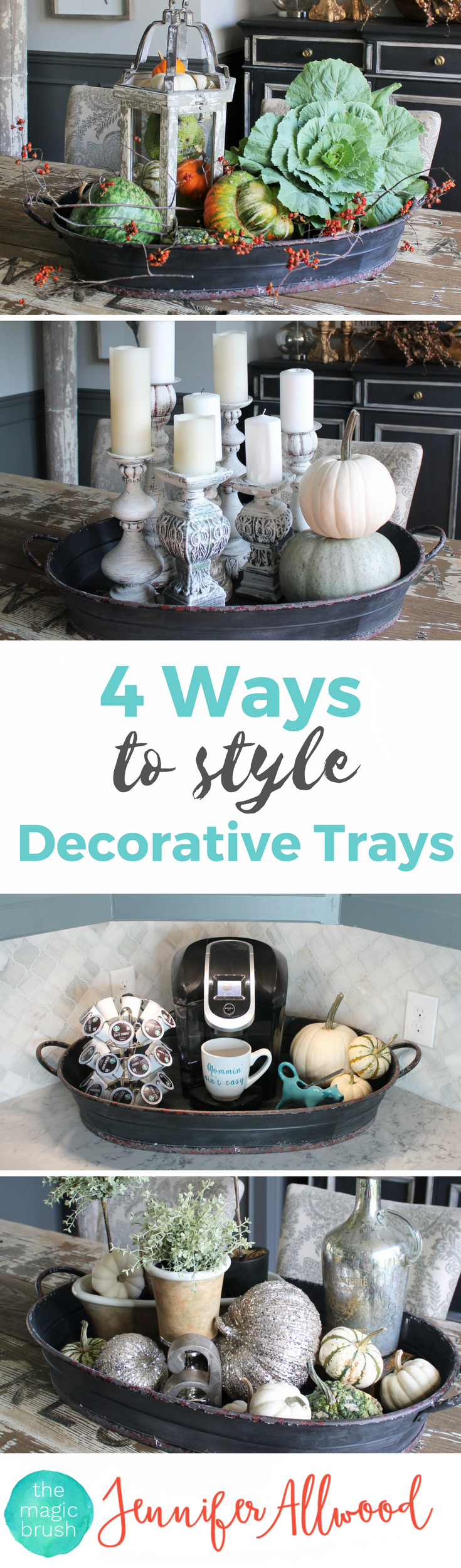 How to's : 4 Ways to style Decorative Trays by Jennifer Allwood of theMagicBrushinc.com Tray Decor is a fun way to decorate for fall and the holidays, style coffee tables and counters. Just put a cute tray under it and make it table decor! Gorgeous seasonal tray decor.