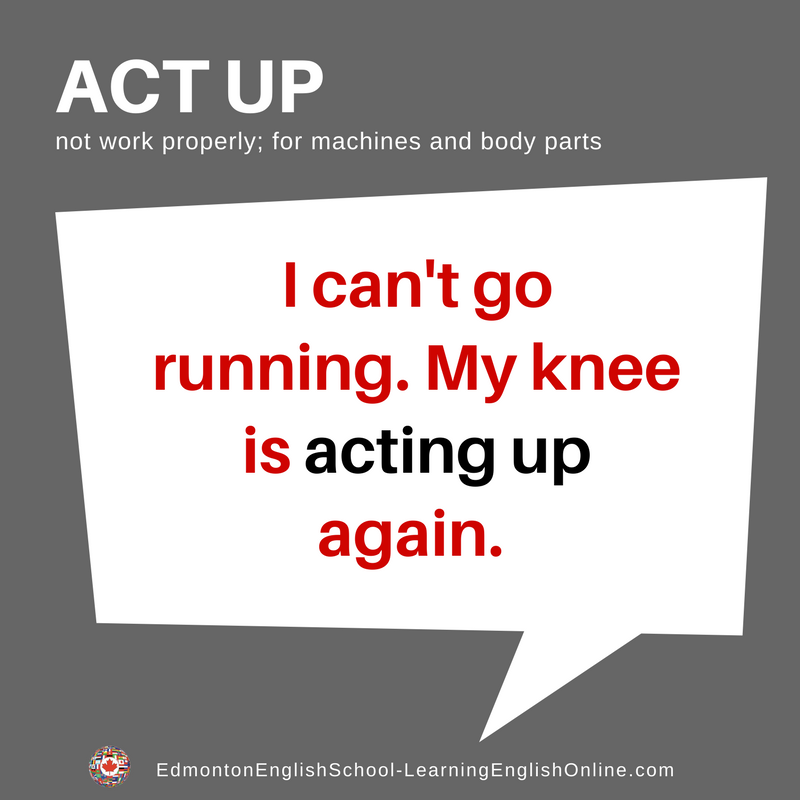 Phrasal Verbs don't translate. What is the meaning of ACT ...