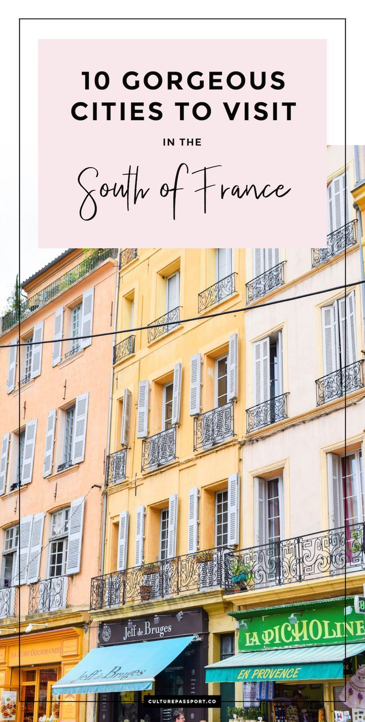 10 Gorgeous Cities You Must Visit In The South Of France South