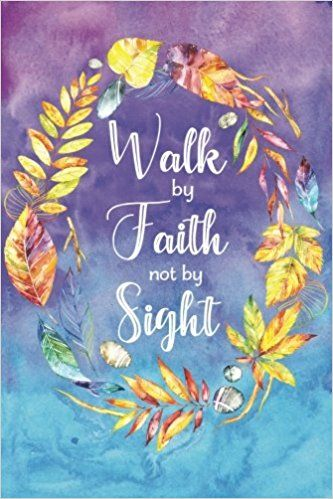 Walk by Faith not by Sight 120 Blank Lined Page - lined page