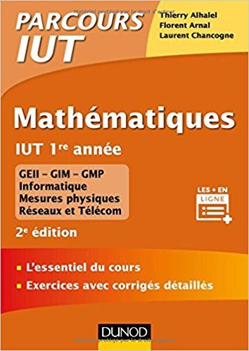 Mathematiques Iut 1re Annee 2ed L Essentiel Du Cours Exercices Avec Corriges Detailles Thierry Alhalel Mathematiques Planning De Travail Telechargement