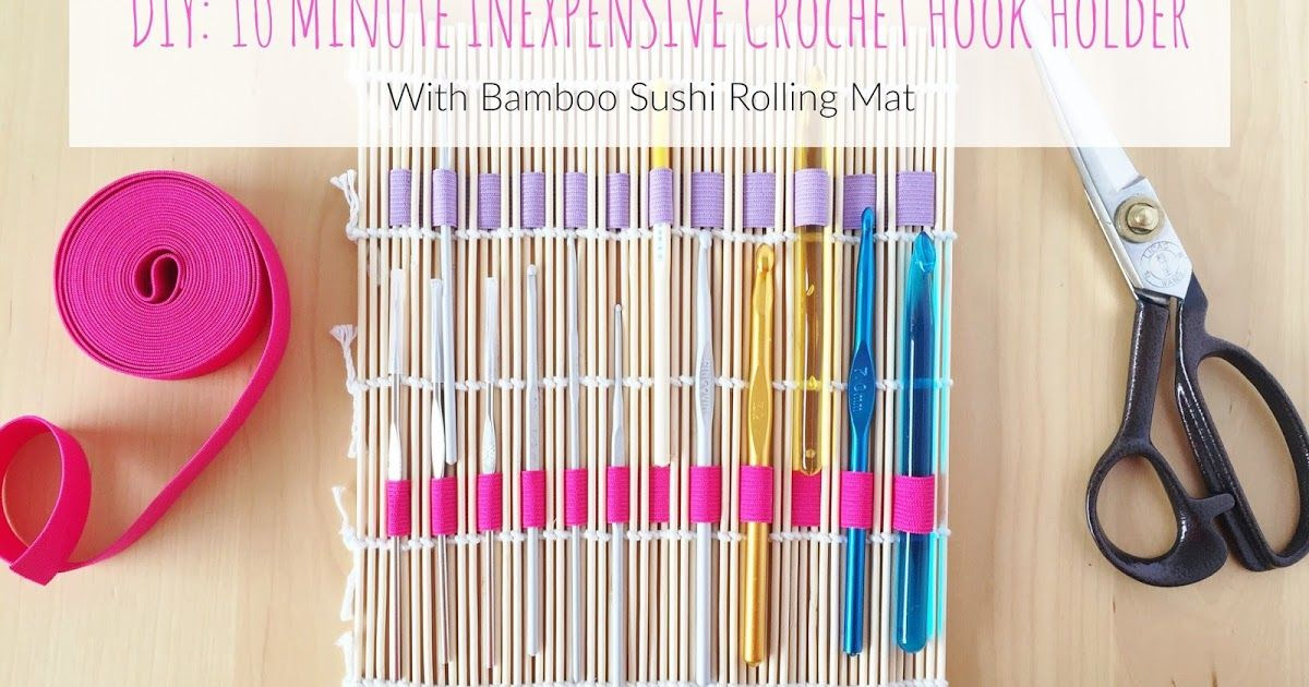 10 Minute Inexpensive Crochet Hook Holder with Bamboo Sushi Rolling Mat | Petit Bout de Chou