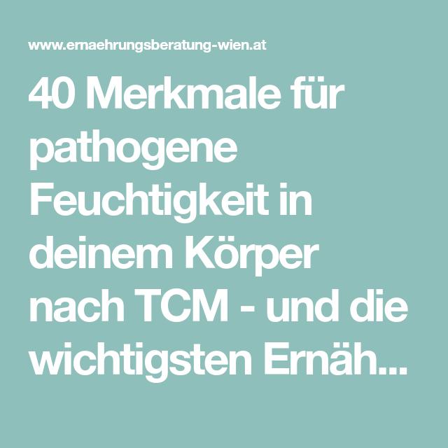 40 Merkmale für pathogene Feuchtigkeit in deinem Körper nach TCM - und die wichtigsten Ernährungstipps dagegen