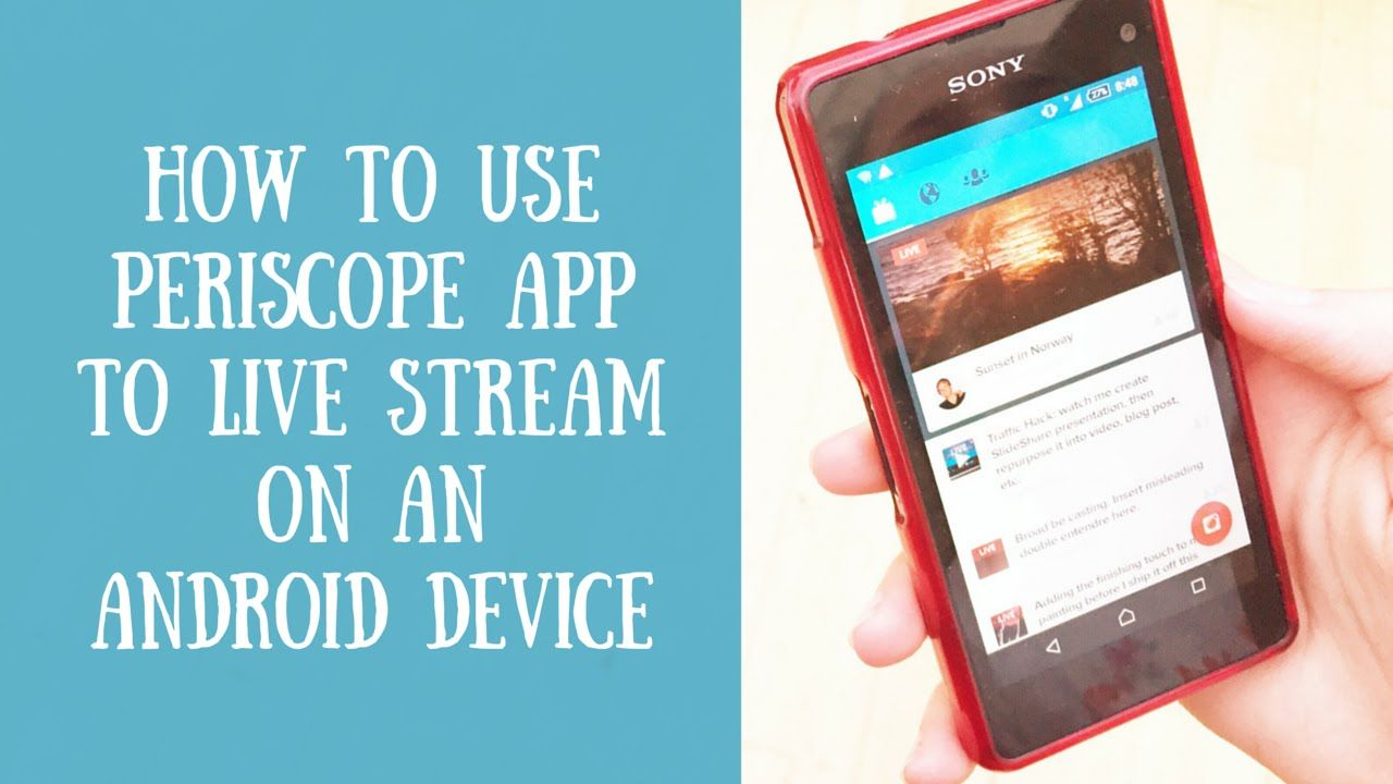 How to use Periscope App on your Android device