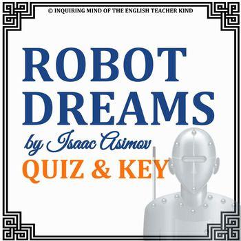 Robot Dreams By Isaac Asimov Quiz Key Short Story