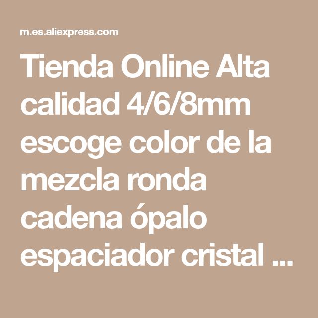 ed7699ecdc08 Tienda Online Alta calidad 4 6 8mm escoge color de la mezcla ronda cadena  ópalo espaciador cristal natural gato ojo Cuentas para DIY joyería  encontrar ...
