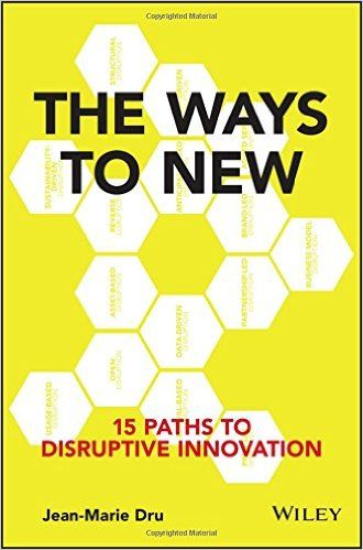 Amazon com: The Ways to New: 15 Paths to Disruptive