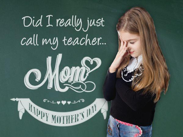 Did i really just call my teacher mom happy mothers day from did i really just call my teacher mom happy mothers day from remedia publications 1 fandeluxe Choice Image