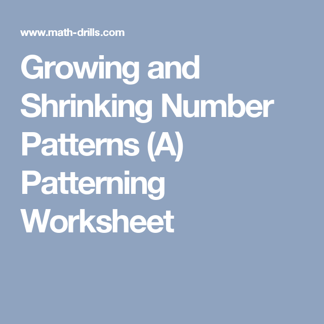 Growing and Shrinking Number Patterns (A) Patterning Worksheet ...