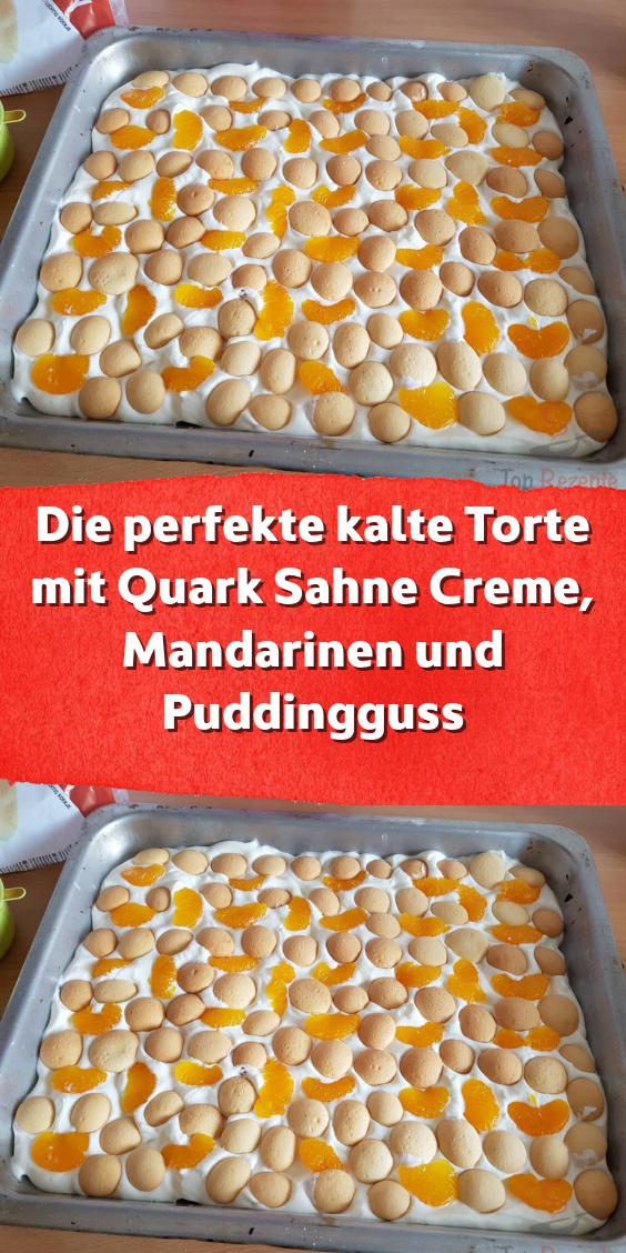 Die perfekte kalte Torte mit Quark Sahne Creme Mandarinen und Puddingguss