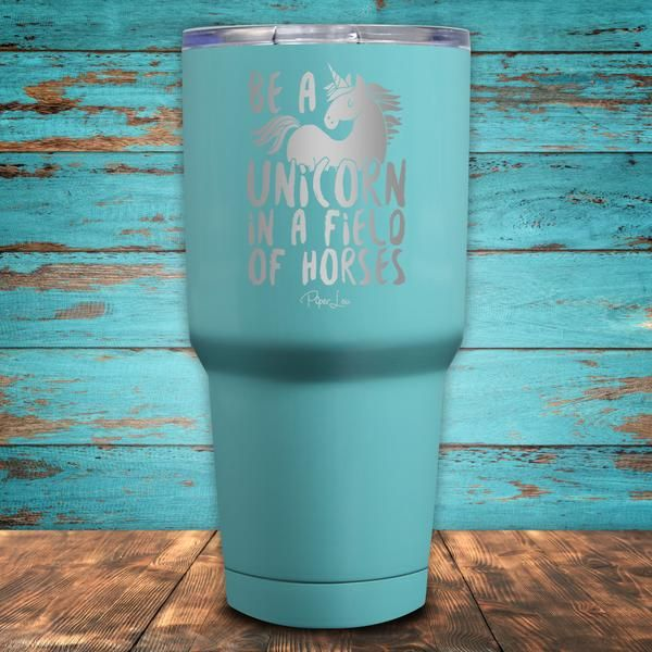 Be A Unicorn In A Field Of Horses Coated Tumbler
