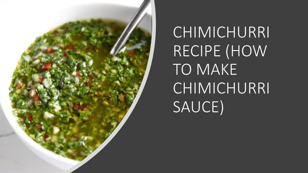 CHIMICHURRI RECIPE (HOW TO MAKE CHIMICHURRI SAUCE)