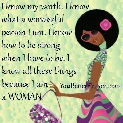 I Am A Woman And I Am Meand I Am Proud Of Who I Am I Thank God
