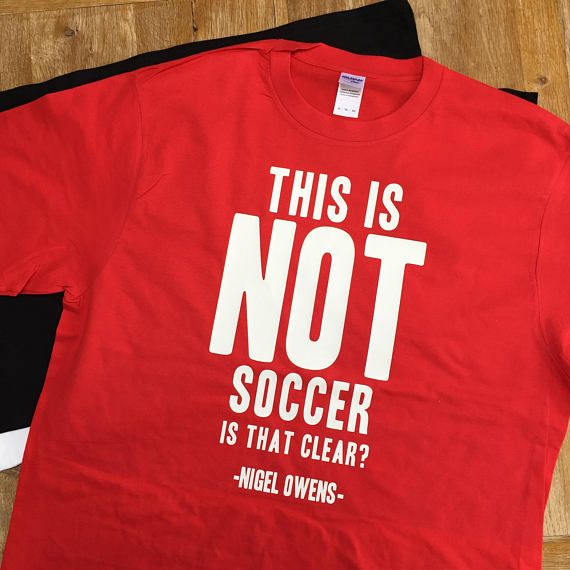 This Is Not Soccer Rugby Referee Tee Union Football Ref Quote Funny Sport Tee The Great Welsh Rugby Referee Nigel O Welsh Rugby Sports Humor Sports Tees