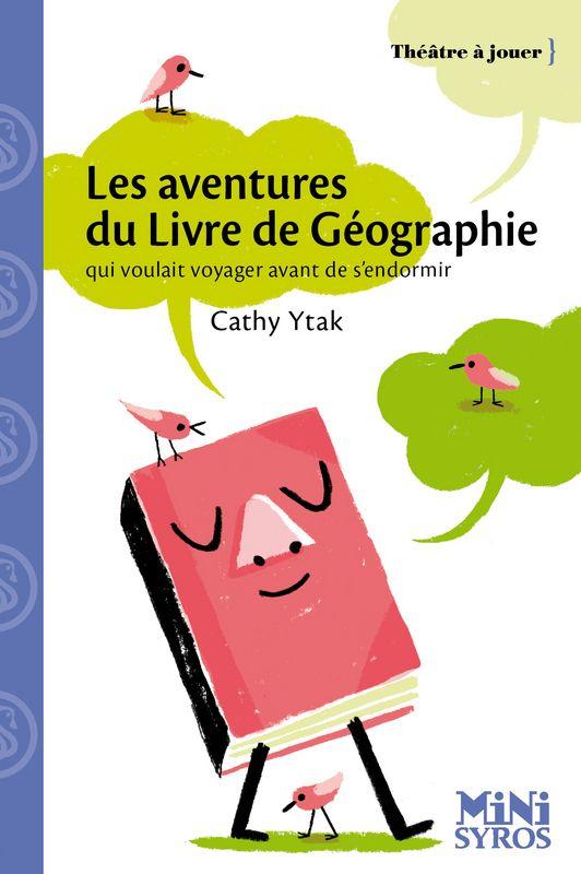 Les Aventures Du Livre De Geographie Qui Voulait Voyager Avant De S Endormir De Cathy Ytak 3 3 3 Livre Geographie Livre Numerique