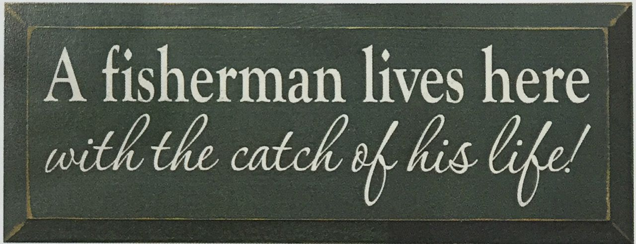 Cute Wood Sign A Fisherman Lives Here With The Catch Of His Life