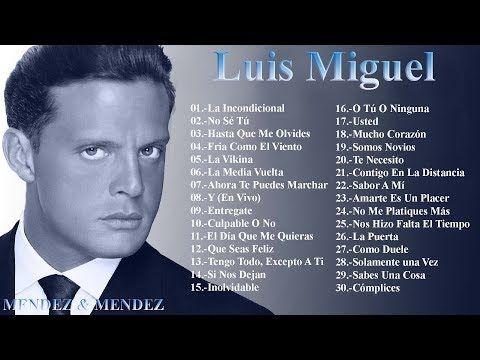 Luis Miguel 30 Grandes Exitos Sus Mejores Canciones Youtube Spanish Music Song Book Music Is Life