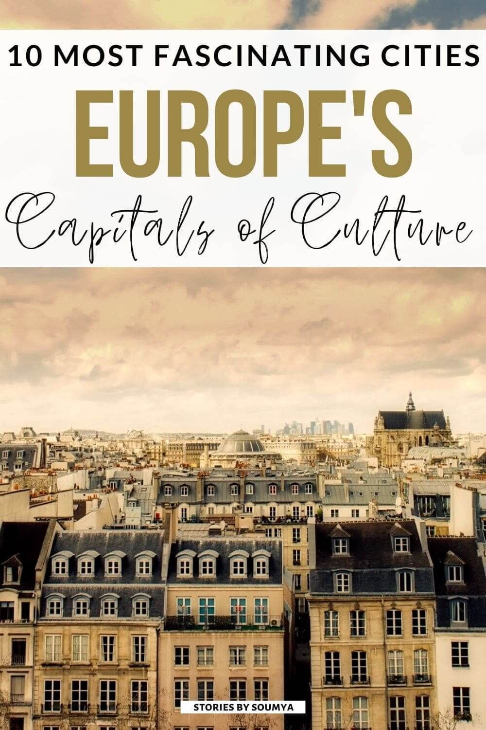 Top 10 European Capitals Of Culture That You Need To Visit Stories By Soumya Europe Travel Europe Trip Itinerary Best Places To Travel